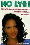 No Lye: The African-American Woman's Guide to Natural Hair Care