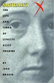 Squeaky; The Life and Times of Lynette Alice Fromme
