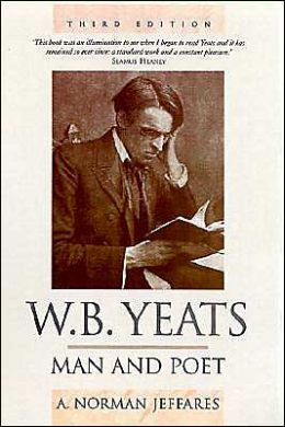W. B. Yeats: Man and Poet