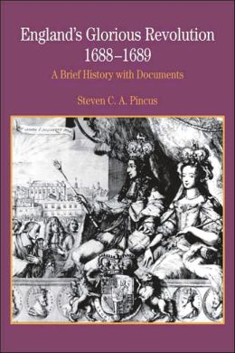 England's Glorious Revolution, 1688-1689: A Brief History with Documents