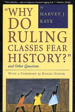 Why Do Ruling Classes Fear History?: And Other Questions