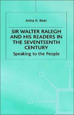 Sir Walter Raleigh and His Readers in the Seventeenth Century: Speaking to the People