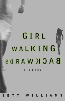 Girl Walking Backwards: A Novel