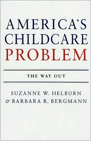 America's Child Care Problem: The Way Out