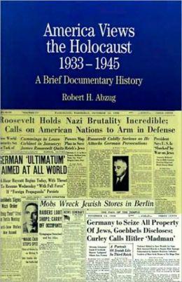 America Views the Holocaust, 1933-1945: A Brief Documentary History
