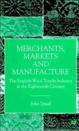 Merchants, Markets And Manufacture