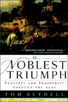 Noblest Triumph: Property and Prosperity through the Ages