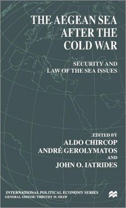 The Aegean Sea After the Cold War: Security and Law of the Sea Issues