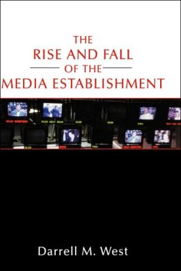 The Rise And Fall Of The Media Establishment