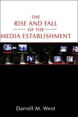 The Rise And Fall Of The Media Establishment
