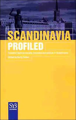 Scandinavia Profiled: Essential Facts on Society, Business, and Politics in Scandinavia