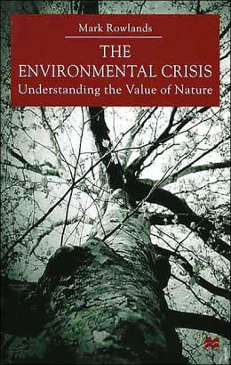 The Environmental Crisis: Understanding the Value of Nature