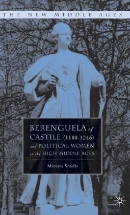 Berenguela of Castile (1180-1246) and Her Family: Political Women in the High Middle Ages