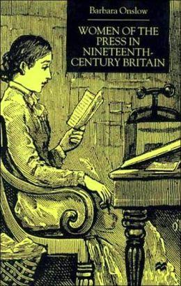 Women Of The Press In Nineteenth-Century Britain