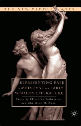 Representing Rape In Medieval And Early Modern Literature