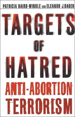 Targets of Hatred: Anit-Abortion Terrorism