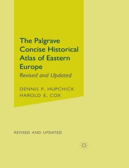 Palgrave Concise Historical Atlas of Eastern Europe