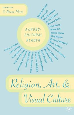Religion,Art,and Visual Culture: A Cross-Cultural Reader