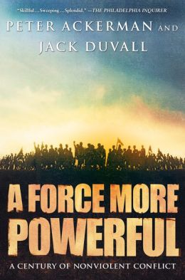 Force More Powerful: A Century of Non-Violent Conflict