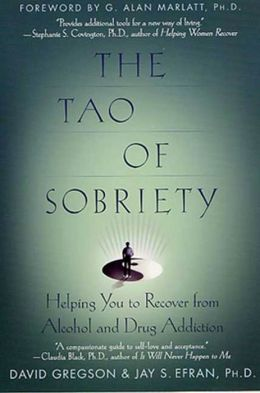Tao of Sobriety: Helping You to Recover from Alcohol and Drug Addiction