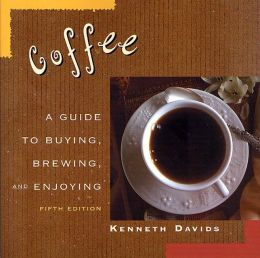 Coffee: A Guide to Buying, Brewing and Enjoying