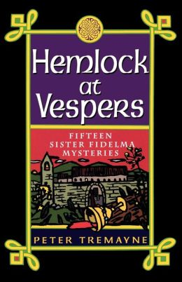 Hemlock at Vespers: Fifteen Sister Fidelma Mysteries Peter Tremayne