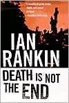 Death Is Not the End (Inspector John Rebus Series)
