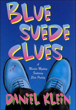 Blue Suede Clues: A Murder Mystery Featuring Elvis Presley