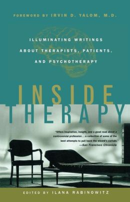 Inside Therapy: Illuminating Writings about Therapists, Patients and Psychotherapy