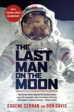 Last Man on the Moon: Astronaut Eugene Cernan and America's Race in Space
