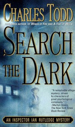 Search the Dark (Inspector Ian Rutledge Series #3)