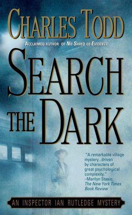 Search the Dark (Inspector Ian Rutledge Series #3)