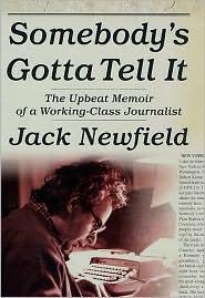Somebody's Gotta Tell It!: The Upbeat Memoir of a Working-Class Journalist