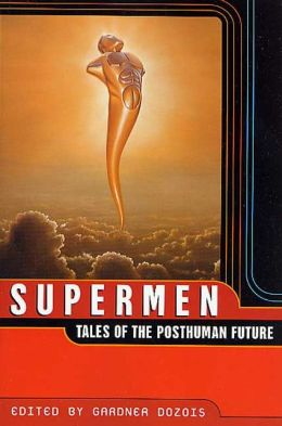 Supermen: Tales of the Posthuman Future