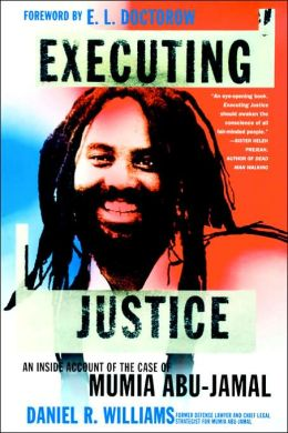 Executing Justice: An Inside Account of the Case of Mumia Abu-Jamal