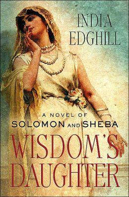 Wisdom's Daughter (Solomon and Sheba Series)