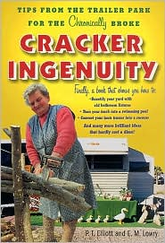 Cracker Ingenuity: Tips from the Trailer Park for the Chronically Broke