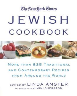 New York Times Jewish Cookbook: More Than 825 Traditional and Contemporary Recipes from Around the World
