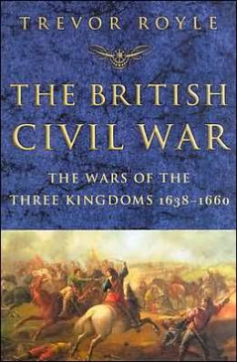 British Civil War: The Wars of the Three Kingdoms 1638-1660