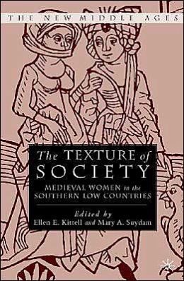 The Texture of Society: Medieval Women in the Southern Low Countries
