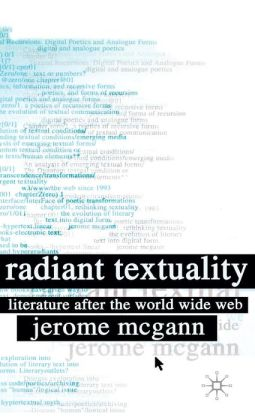 Radiant Textuality: Literature after the World Wide Web