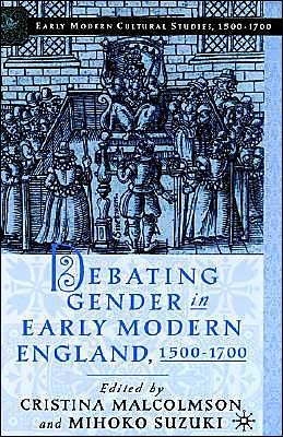 Debating Gender In Early Modern England, 1500-1700