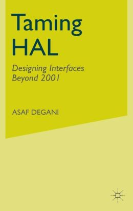 Taming HAL: Designing Interfaces Beyond 2001