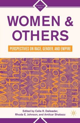 Women and Others: Perspectives on Race, Gender, and Empire