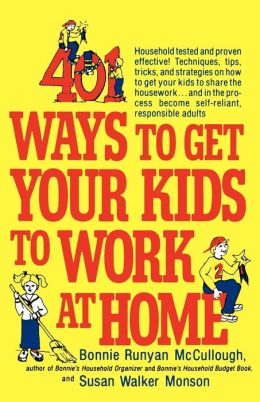 401 Ways To Get Your Kids To Work At Hom