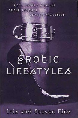 Erotic Lifestyles: Real People Discuss Their Unusual Sexual Pratices