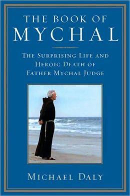 Book of Mychal: The Surprising Life and Heroic Death of Father Mychal Judge