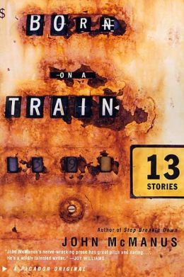 Born on a Train: Thirteen Stories