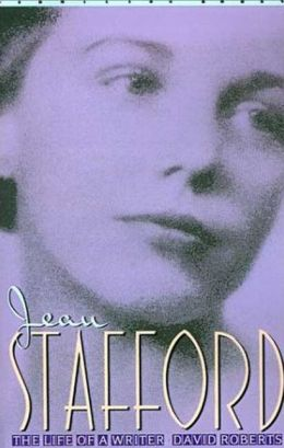 Jean Stafford: Life of a Writer