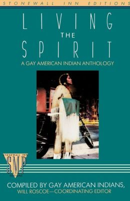 Living the Spirit (Stonewall Inn Editions Series): A Gay American Indian Anthology